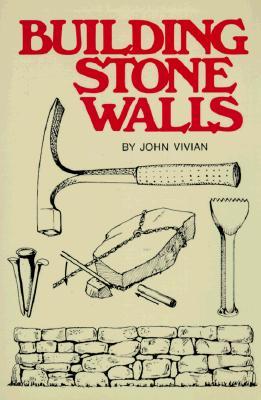 Building Stone Walls By Vivian, John