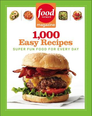Food Network Magazine 1,000 Easy Recipes By Food Network Magazine (COR)